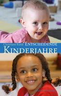 Christiane Kutik: Entscheidende Kinderjahre ★★★★