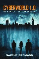 Nadine Erdmann: CyberWorld 1.0: Mind Ripper ★★★★