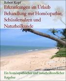 Robert Kopf: Erkrankungen im Urlaub Behandlung mit Homöopathie, Schüsslersalzen und Naturheilkunde