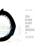 Nünlist Bruno V.: Zen in der Kunst des Singens