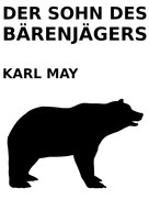 Karl May: Der Sohn des Bärenjägers