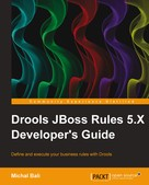 Michal Bali: Drools JBoss Rules 5.X Developer's Guide