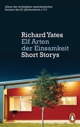 Elf Arten der Einsamkeit - Short Storys