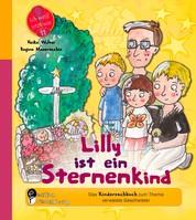 Lilly ist ein Sternenkind - Das Kindersachbuch zum Thema verwaiste Geschwister