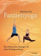 Mattheus Els: Faszienyoga - Die effektivsten Übungen für jeden Bindegewebstyp ★★★★