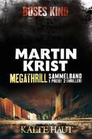 Martin Krist: Megathrill: Böses Kind und Kalte Haut ★★★★