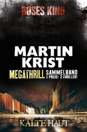 Megathrill: Böses Kind und Kalte Haut - Thriller-Sammelband