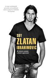 Soy Zlatan Ibrahimović - Mi historia contada a David Lagercrantz
