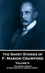 """The Short Stories - Volume 2 - """"To expect defeat is nine-tenths of defeat itself."""""""