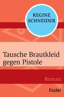 Regine Schneider: Tausche Brautkleid gegen Pistole ★★★★