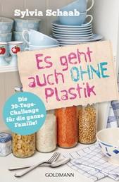 Es geht auch ohne Plastik - Die 30-Tage-Challenge für die ganze Familie!