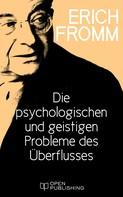 Erich Fromm: Die psychologischen und geistigen Probleme des Überflusses