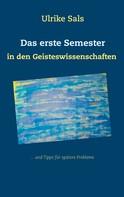 Ulrike Sals: Das erste Semester in den Geisteswissenschaften ★★★★