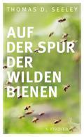 Thomas D. Seeley: Auf der Spur der wilden Bienen ★★★★★