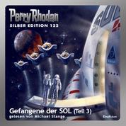 """Perry Rhodan Silber Edition 122: Gefangene der SOL (Teil 3) - Perry Rhodan-Zyklus """"Die Kosmische Hanse"""""""