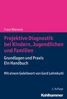 Franz Wienand: Projektive Diagnostik bei Kindern, Jugendlichen und Familien