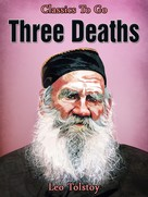 Leo Tolstoi: Three Deaths
