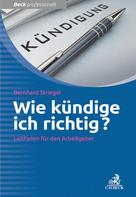 Bernhard Striegel: Wie kündige ich richtig?