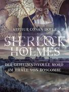 Arthur Conan Doyle: Der geheimnisvolle Mord im Thale von Boscombe