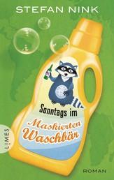 Sonntags im Maskierten Waschbär - Roman