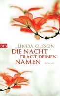 Linda Olsson: Die Nacht trägt deinen Namen ★★★★