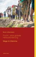 Bruno Johannsson: Flucht - eine globale Herausforderung