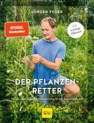 Jürgen Feder: Der Pflanzenretter