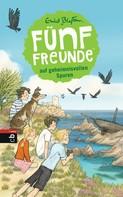 Enid Blyton: Fünf Freunde auf geheimnisvollen Spuren ★★★★★