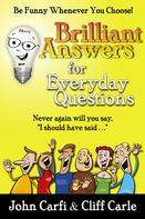Cliff Carle: Brilliant Answers for Everyday Questions