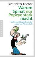 Ernst Peter Fischer: Warum Spinat nur Popeye stark macht ★★