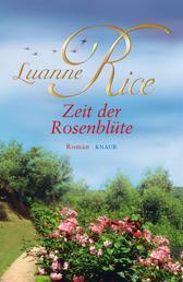 Zeit der Rosenblüte - Roman