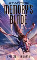 Spencer Ellsworth: Starfire: Memory's Blade