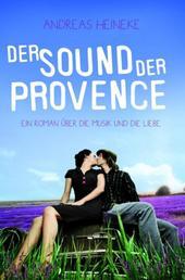 Der Sound der Provence - Ein Roman über die Musik und die Liebe