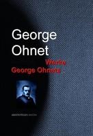 Georges Ohnet: Gesammelte Werke George Ohnets