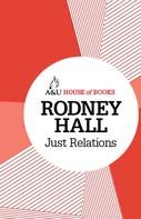 Rodney Hall: Just Relations