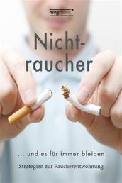 Nichtraucher werden … und es für immer bleiben - Strategien zur Raucherentwöhnung