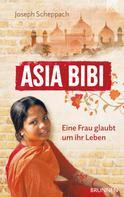 Joseph Scheppach: Asia Bibi. Eine Frau glaubt um ihr Leben ★★★★★