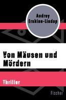 Audrey Erskine-Lindop: Von Mäusen und Mördern