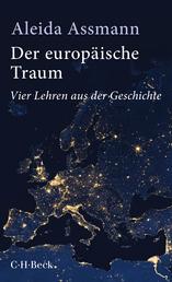 Der europäische Traum - Vier Lehren aus der Geschichte