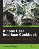 Cameron Banga: iPhone User Interface Cookbook