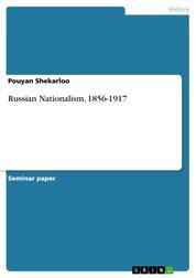 Russian Nationalism, 1856-1917