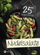 : 25 begeisternde Nudelsalate ★★★