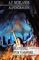A. F. Morland: Blutzoll für Vampire ★