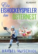 Bärbel Muschiol: Ein Eishockeyspieler im Osternest ★★★★