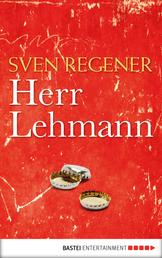 Herr Lehmann - Ein Roman