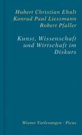 Hubert Christian Ehalt: Kunst, Wissenschaft und Wirtschaft im Diskurs