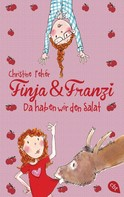 Christine Fehér: Finja & Franzi - Da haben wir den Salat ★★★★