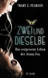 Zweiunddieselbe - Das vergessene Leben der Jenna Fox