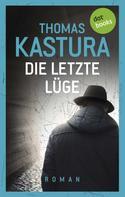 Thomas Kastura: Die letzte Lüge - Viktor und Phil auf der Flucht - Band 1 ★