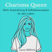 Charisma Queen - Mehr Ausstrahlung & Selbstbewusstsein für dein Leben
